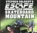 Stephen Colbert's Escape From Skateboard Mountain