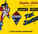 Stephen Colbert Presents: Stephen Colbert's Alpha Squad 7 - Tek Jansen the New Adventures