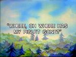 Whereohwherehasmypigletgone