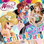 Winx Club - Bloom, Stella & Flora - Carnival Party 2016