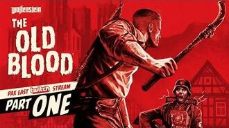 Wolfenstein The Old Blood - PAX East Gameplay Walkthrough, Part 1