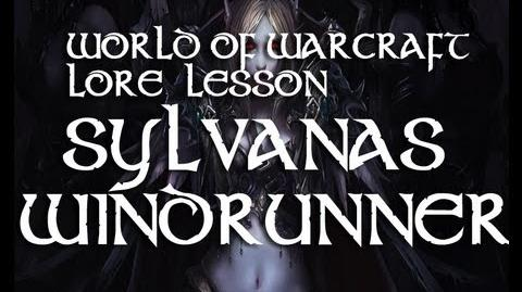 World of wacraft lore lesson 9 ( Sylvanas windrunner)