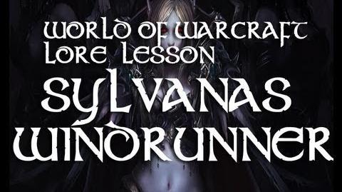 World of wacraft lore lesson 9 ( Sylvanas windrunner)