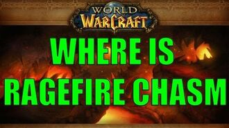 WHERE IS RAGEFIRE CHASM
