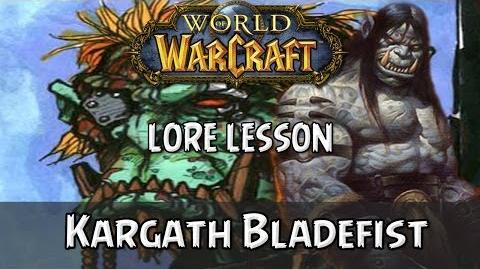 World of Warcraft lore lesson 71 Kargath Bladefist