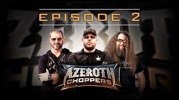 Azeroth Choppers -- Episode 2 (EU)