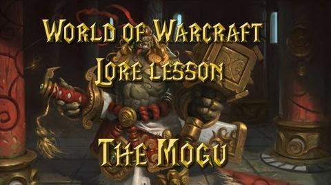 World of Warcraft lore lesson 58 The Mogu-0