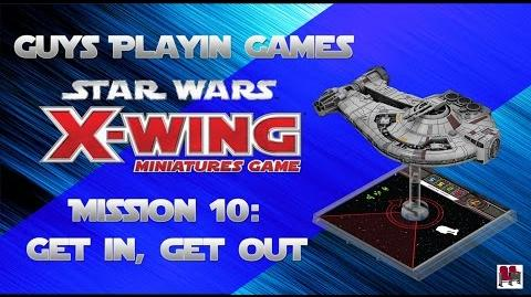 FFG Star Wars X-Wing Miniatures Mission 10 Get In, Get Out - Let's Play