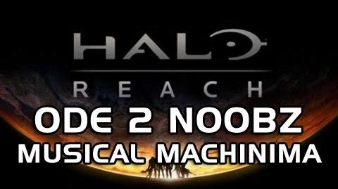 """Ode 2 Noobz"" A Halo Reach Noob Song (Musical Machinima)"