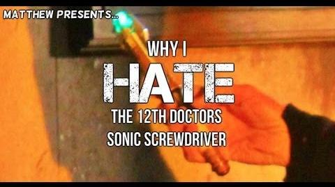 Doctor Who - Why I HATE the 12th Doctor's Sonic Screwdriver