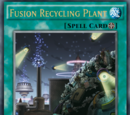 Fusion Recycling Plant