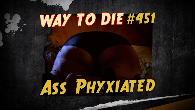 File:Ass Phyxiated.png