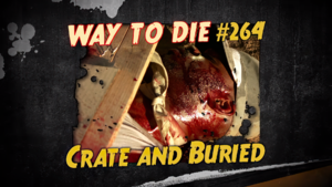 Crate and Buried
