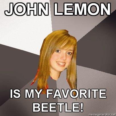 File:MUSICALLY-OBLIVIOUS-8TH-GRADER-JOHN-LEMON-IS-MY-FAVORITE-BEETLE.jpg
