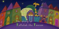 The Story of Tallulah the Toucan