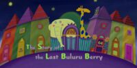 The Story of the Last Buluru Berry