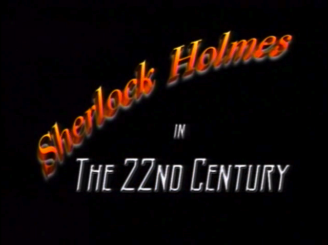 File:Sherlock Holmes in the 22nd Century Title Card.png