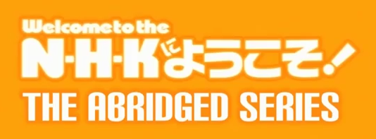 File:Welcome to the NHK Abridged Title block.png