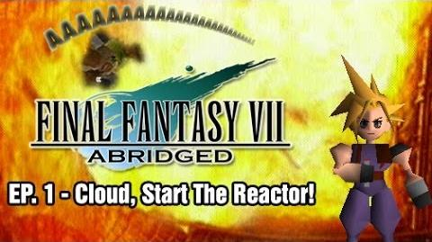 Final Fantasy VII Abridged - Episode 1 - Cloud, Start the Reactor!