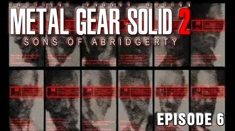 Metal Gear Solid 2- Sons of Abridgerty (Episode 6)