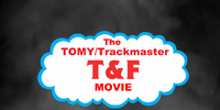 The TOMY/Trackmaster T&F Movie
