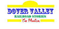 Dover Valley Railroad Stories, The Musical
