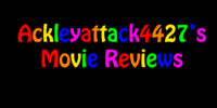 Ackleyattack4427's Movie Reviews