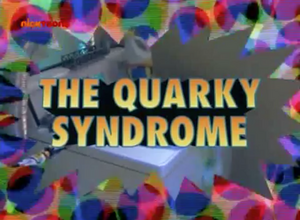 TheQuarkySyndrome-TitleCard