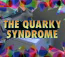 The Quarky Syndrome