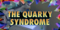 The Quarky Syndrome