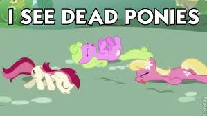 File:Dead ponies...yay.jpeg