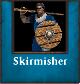 Skirmisheravailable