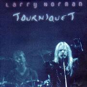 Larry Norman - Tourniquet