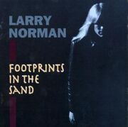 Larry Norman - Footprints in the Sand