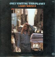 1267 10 17 2008 12 07 49 Larry Norman - Only Visiting This Planet