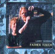 Larry Norman - Father Touch