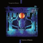 299px-Tangerine Dream-Tyranny Of Beauty