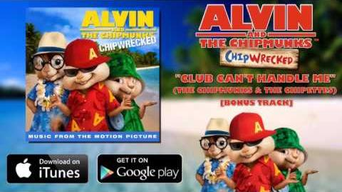 Alvin And The Chipmunks Club Can't Handle Me