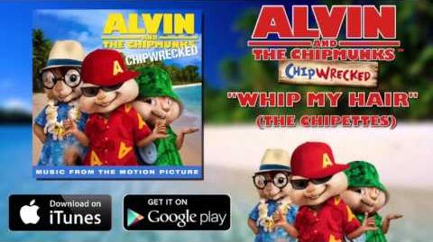 The Chipettes - Whip My Hair
