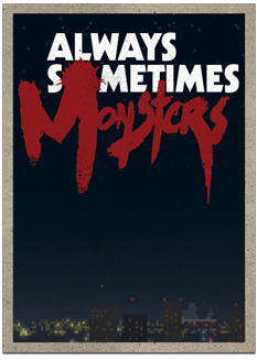 File:Always-sometimes-monster-poster-two.png