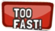 Too fast indication
