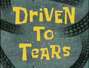 Driven to Tears