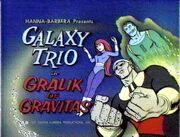 Galaxy Trio Gralik of Gravitas