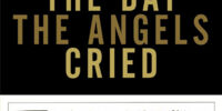 The Day the Angels Cried