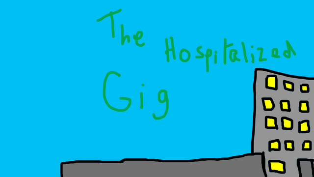 File:The Hospitalized Gig.png