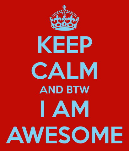 File:Keep-calm-and-btw-i-am-awesome.png