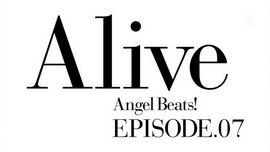 Angel Beats! EP07 Alive