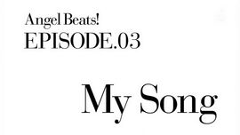 Angel Beats! EP3 My Song