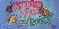 Stump Looks for His Roots