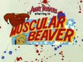Muscular Beaver title card.jpg